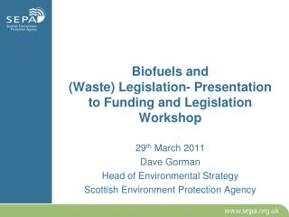 Biofuels and  (Waste) Legislation- Presentation to Funding and Legislation Workshop