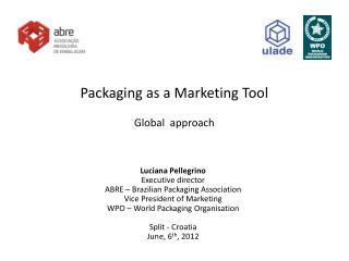 Packaging as a Marketing Tool Global  approach