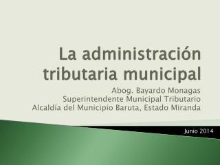 La administración tributaria municipal