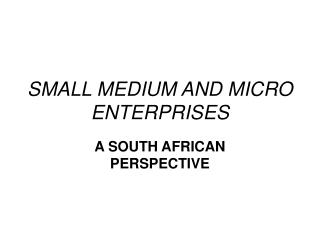 SMALL MEDIUM AND MICRO ENTERPRISES