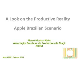 A Look on the Productive Reality Apple Brazilian Scenario