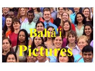 Bah á'í  Pictures