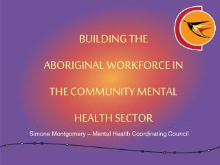 Building the  Aboriginal Workforce in the Community Mental Health Sector