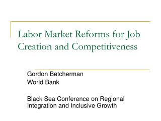 Labor Market Reforms for Job Creation and Competitiveness