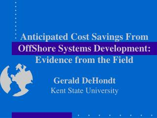 Anticipated Cost Savings From OffShore Systems Development: Evidence from the Field