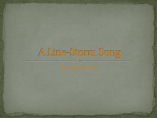 A Line-Storm Song