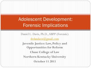 Adolescent Development:  Forensic Implications