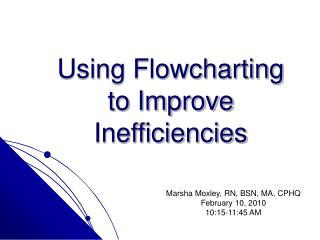 Using Flowcharting  to Improve Inefficiencies