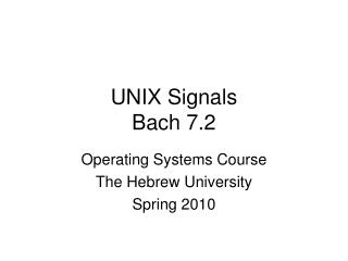 UNIX Signals Bach 7.2