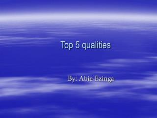 Top 5 qualities