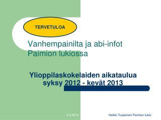 Ylioppilaskokelaiden aikataulua syksy 2012 - kevät 2013