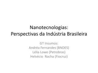Nanotecnologias: Perspectivas da Indústria Brasileira
