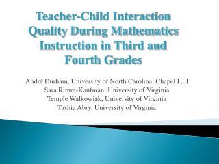 André Durham, University of North Carolina, Chapel Hill Sara Rimm-Kaufman, University of Virginia