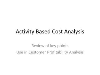 Activity Based Cost Analysis