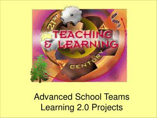 Advanced School Teams  Learning 2.0 Projects