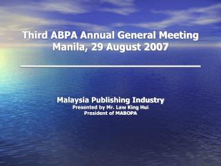 Third ABPA Annual General Meeting Manila, 29 August 2007 _______________________