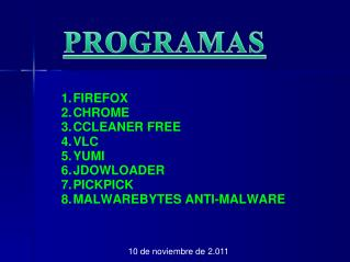 FIREFOX CHROME CCLEANER FREE VLC YUMI JDOWLOADER PICKPICK MALWAREBYTES ANTI-MALWARE
