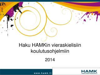 Haku HAMKin vieraskielisiin koulutusohjelmiin