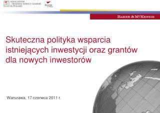 Skuteczna polityka wsparcia istniejących inwestycji oraz grantów dla nowych inwestorów
