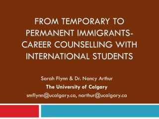 From Temporary to Permanent Immigrants- Career Counselling with International Students