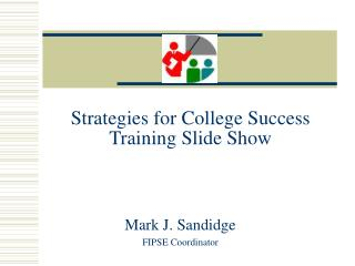 Strategies for College Success Training Slide Show