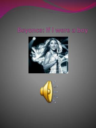 Beyonce :  If  I  were  a  boy