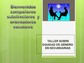 TALLER SOBRE EQUIDAD DE GÉNERO EN  SECUNDARIAS
