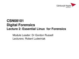 CSN08101 Digital Forensics Lecture 2: Essential Linux  for Forensics