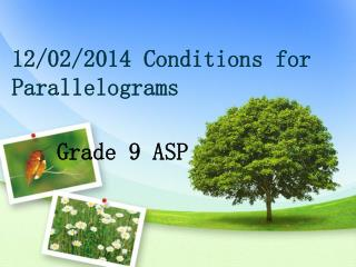12/02/2014  Conditions for Parallelograms