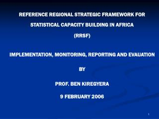 REFERENCE REGIONAL STRATEGIC FRAMEWORK FOR STATISTICAL CAPACITY BUILDING IN AFRICA (RRSF)