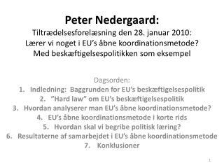 Dagsorden: Indledning:  Baggrunden for EU's beskæftigelsespolitik