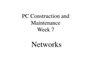 PC Construction and Maintenance Week 7