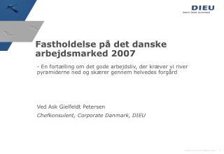 Fastholdelse på det danske arbejdsmarked 2007