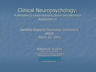 Clinical Neuropsychology: A Window to Understanding Brain and Behavior Relationships