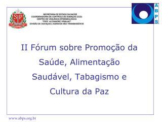 II Fórum sobre Promoção da Saúde, Alimentação Saudável, Tabagismo e Cultura da Paz