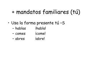 + mandatos familiares (tú)