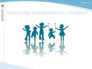 Realisering af skolereformen i Gladsaxe
