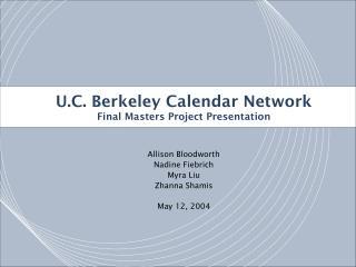 U.C. Berkeley Calendar Network Final Masters Project Presentation