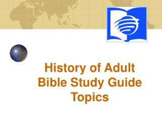 History of Adult Bible Study Guide Topics