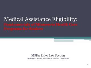 Medical Assistance Eligibility:   Fundamentals of Minnesota Health Care Programs for Seniors