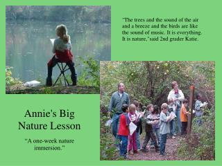 "Annie's Big Nature Lesson ""A one-week nature immersion."""