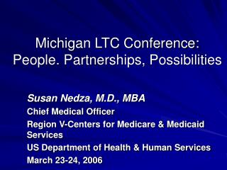 Michigan LTC Conference: People. Partnerships, Possibilities