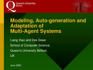 Modeling , Auto-generation and Adaptation of Multi-Agent Systems