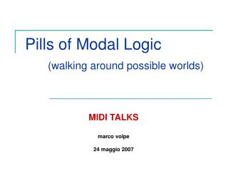 Pills of Modal Logic (walking around possible worlds)