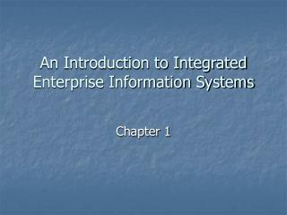 An Introduction to Integrated Enterprise Information Systems