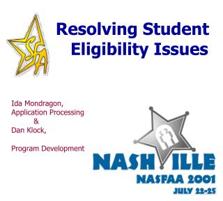 Resolving Student                                 Eligibility Issues   Ida Mondragon,  Application Processing   Dan Kloc