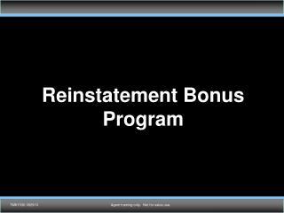 Reinstatement Bonus Program