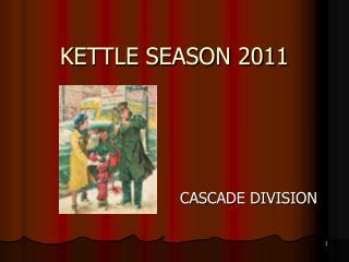 KETTLE SEASON 2011