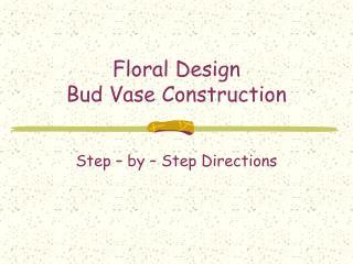 Floral Design Bud Vase Construction