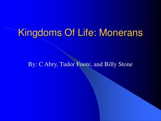 Kingdoms Of Life: Monerans
